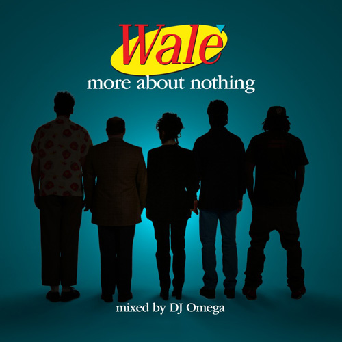Wale-More About Nothing